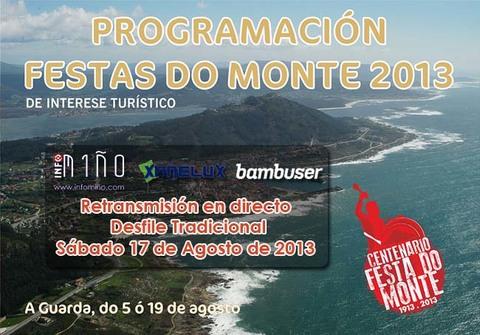 Infominho - RETRANSMISIÓN EN DIRECTO DESFILE FESTAS DO MONTE 2013 - INFOMIÑO - Informacion y noticias del Baixo Miño y Alrededores.