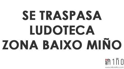 Infominho -  SE TRASPASA LUDOTECA EN ZONA BAIXO MI�O - INFOMI�O - Informacion y noticias del Baixo Mi�o y Alrededores.