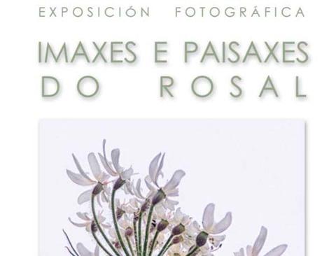 Infominho -  Exposición fotográfica -Imaxes e Paisaxes do Rosal- - INFOMIÑO - Informacion y noticias del Baixo Miño y Alrededores.