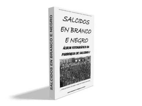 Infominho - Salcidos en Branco e Negro prepara o seu primeiro libro - INFOMIÑO - Informacion y noticias del Baixo Miño y Alrededores.
